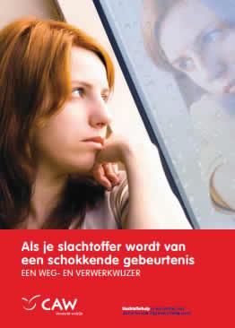 """Brochure CAW """"Als je slachtoffer wordt van een schokkende gebeurtenis- een weg- en verwerkwijzer"""""""